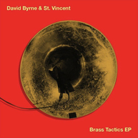 David Byrne & St. Vincent – Brass Tactics EP